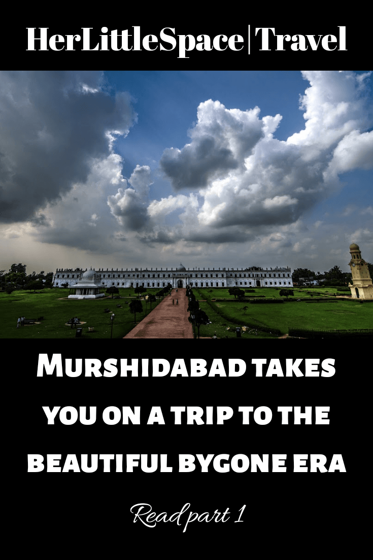 Murshidabad Takes You On a Trip To The Beautiful Bygone Era